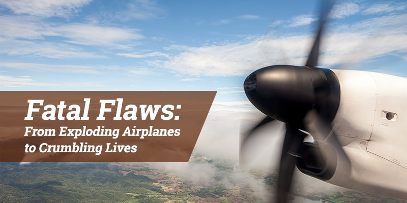 Fatal Flaws: From Exploding Airplanes to Crumbling Lives