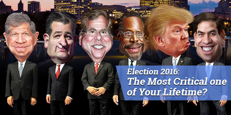 Election 2016: The Most Critical one of Your Lifetime?