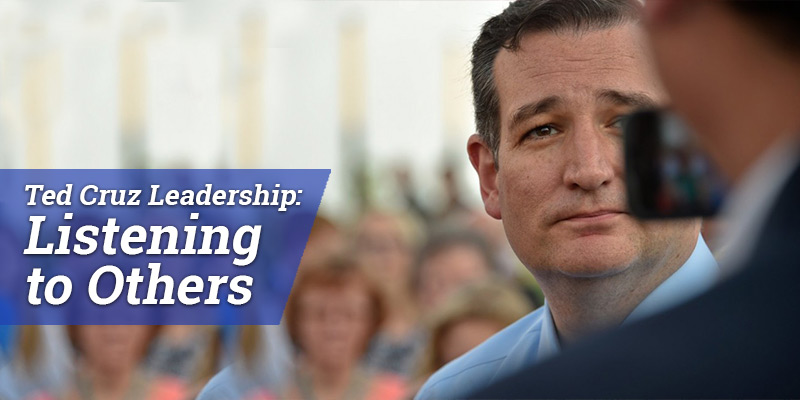 Ted Cruz Leadership: Listening to Others