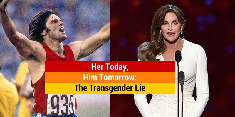 Her Today, Him Tomorrow: The Transgender Lie