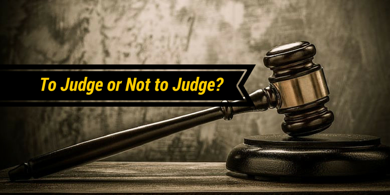 To Judge or Not to Judge?