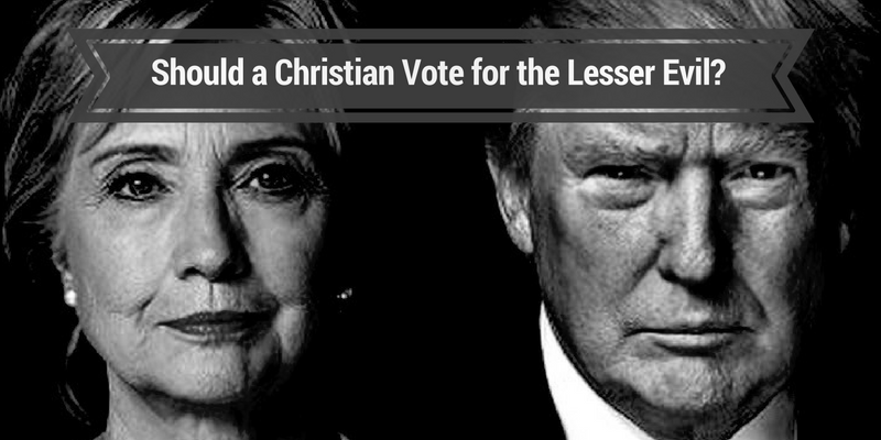 Should a Christian Vote for the Lesser Evil?