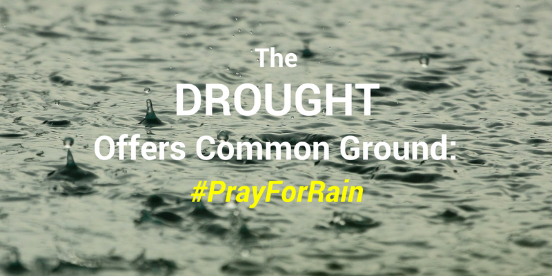 The Drought Offers Common Ground: #PrayForRain