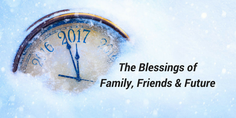 The Blessings of Family, Friends & Future