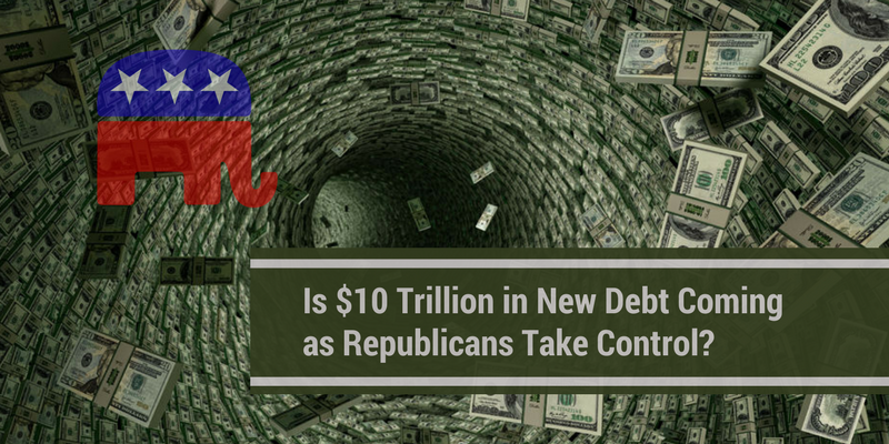 Is $10 Trillion in New Debt Coming as Republicans Take Control?
