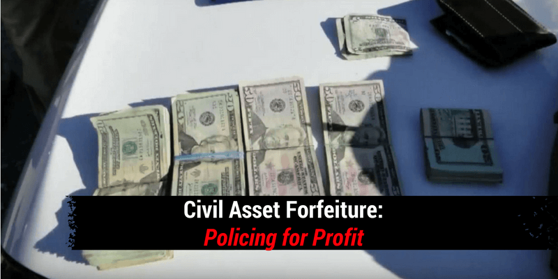 Civil Asset Forfeiture: Policing for Profit
