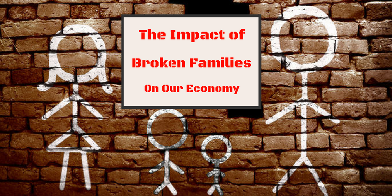 The Impact of Broken Families on our Economy