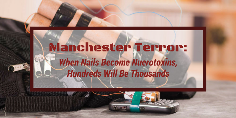 Manchester Terror: When Nails Become Neurotoxins, Hundreds Will Be Thousands