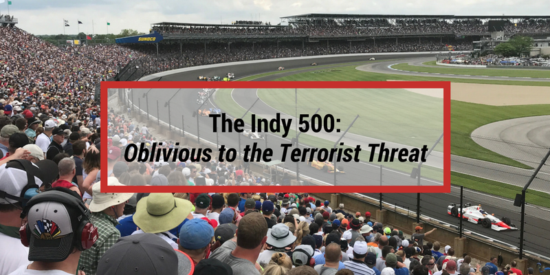 The Indy 500: Oblivious to the Terrorist Threat