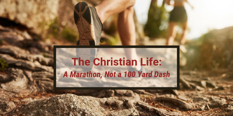 The Christian Life: A Marathon, Not a 100 Yard Dash