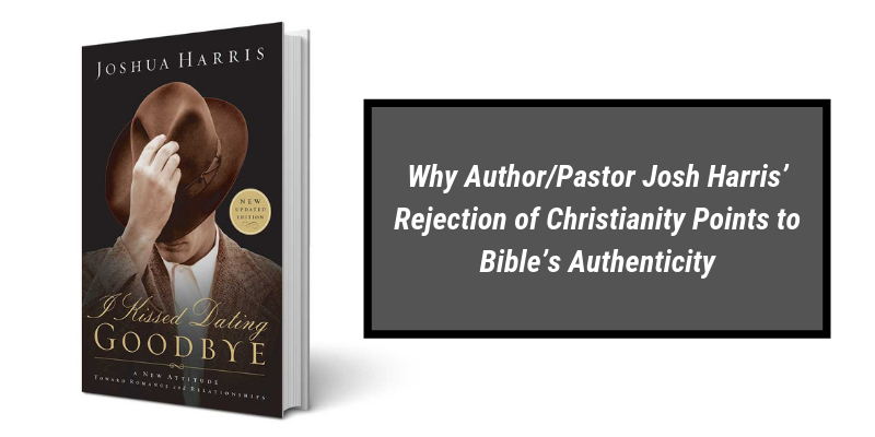 Why Author/Pastor Josh Harris' Rejection of Christianity Points to Bible's Authenticity