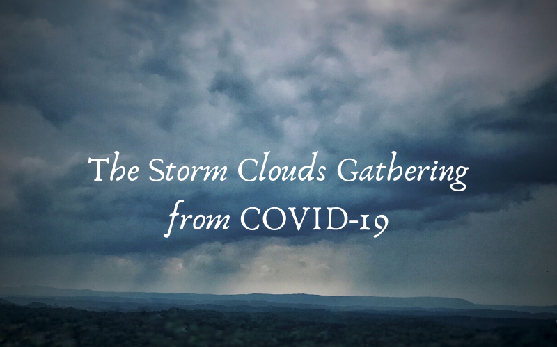 The Storm Clouds Gathering from COVID-19