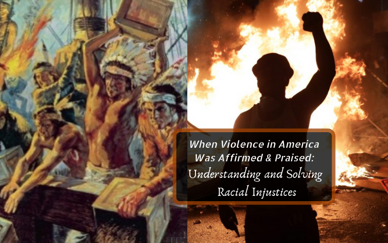 When Violence in America Was Affirmed & Praised:  Understanding & Solving Racial Injustices