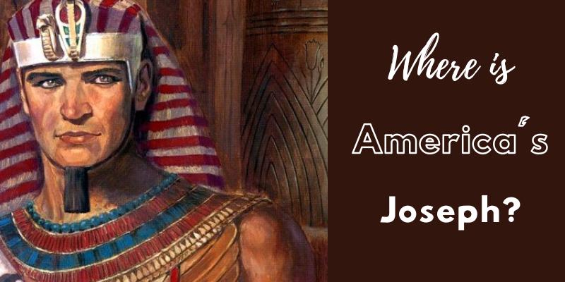Where is America's Joseph?