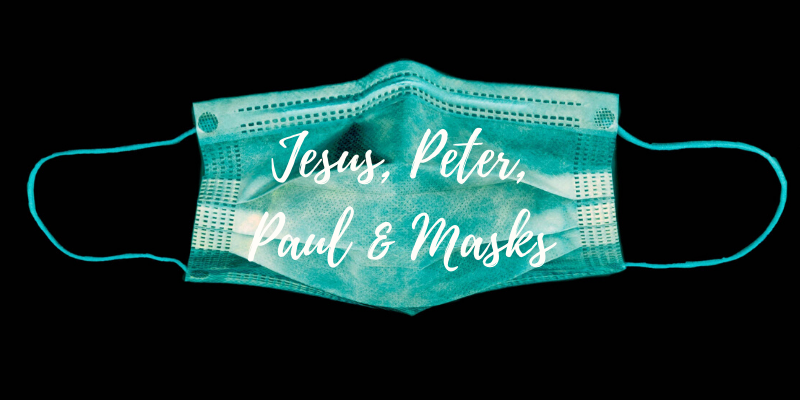 Jesus, Peter, Paul, & Masks