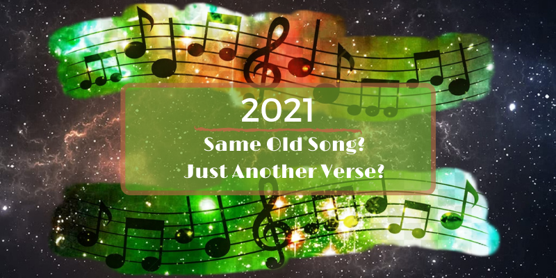 2021:  Same Old Song? Just Another Verse?