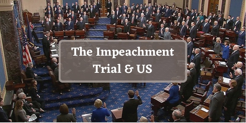 The Impeachment Trial & US
