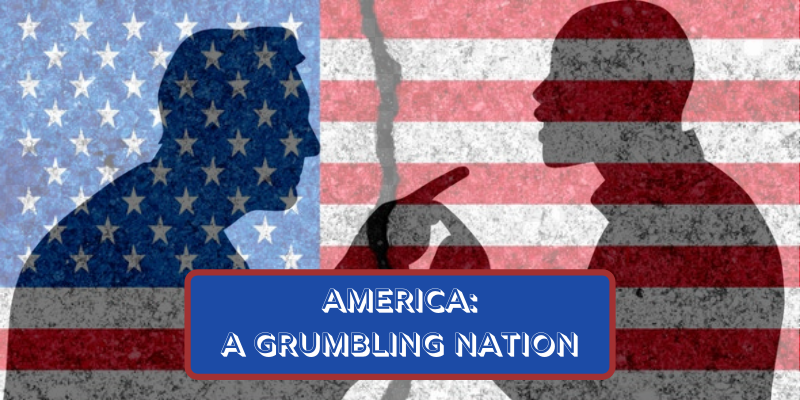 America: A Grumbling Nation